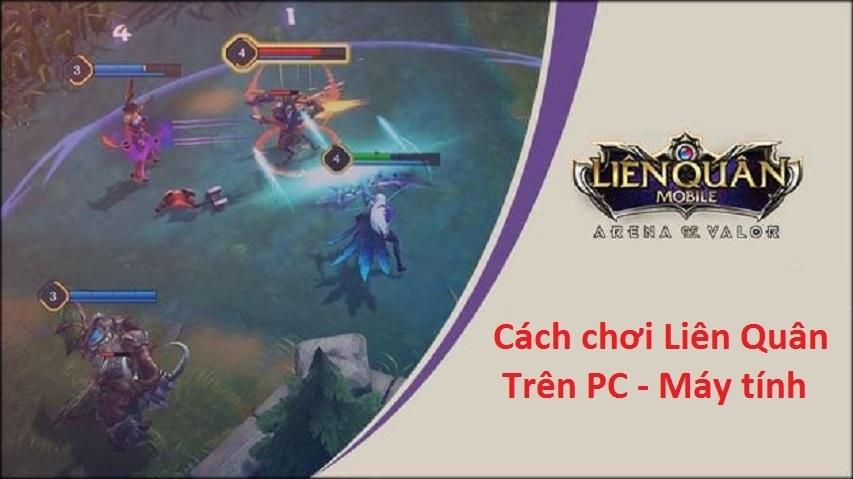 Cach Choi Lien Quan Tren Pc Khong Can Gia Lap.jpg