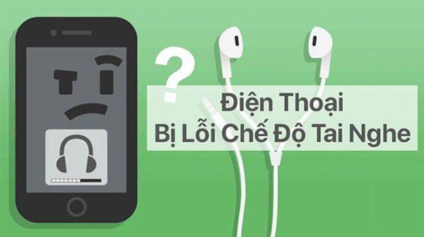 Lỗi chế độ tai nghe trên điện thoai