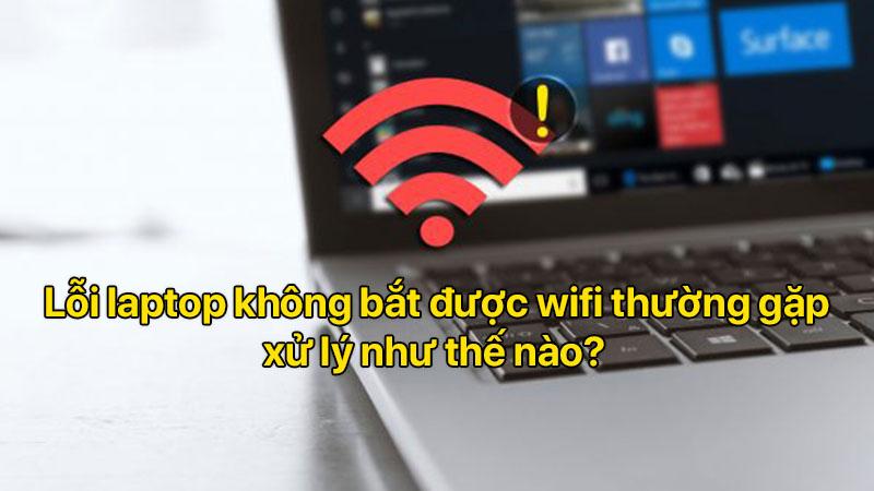 Loi Laptop Khong Bat Duoc Wifi Thuong Gap Xu Ly Nhu The Nao.jpg